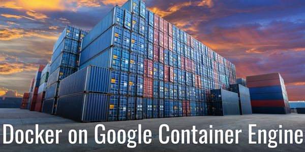 Deploying Docker Apps on Google Container Engine (GKE)